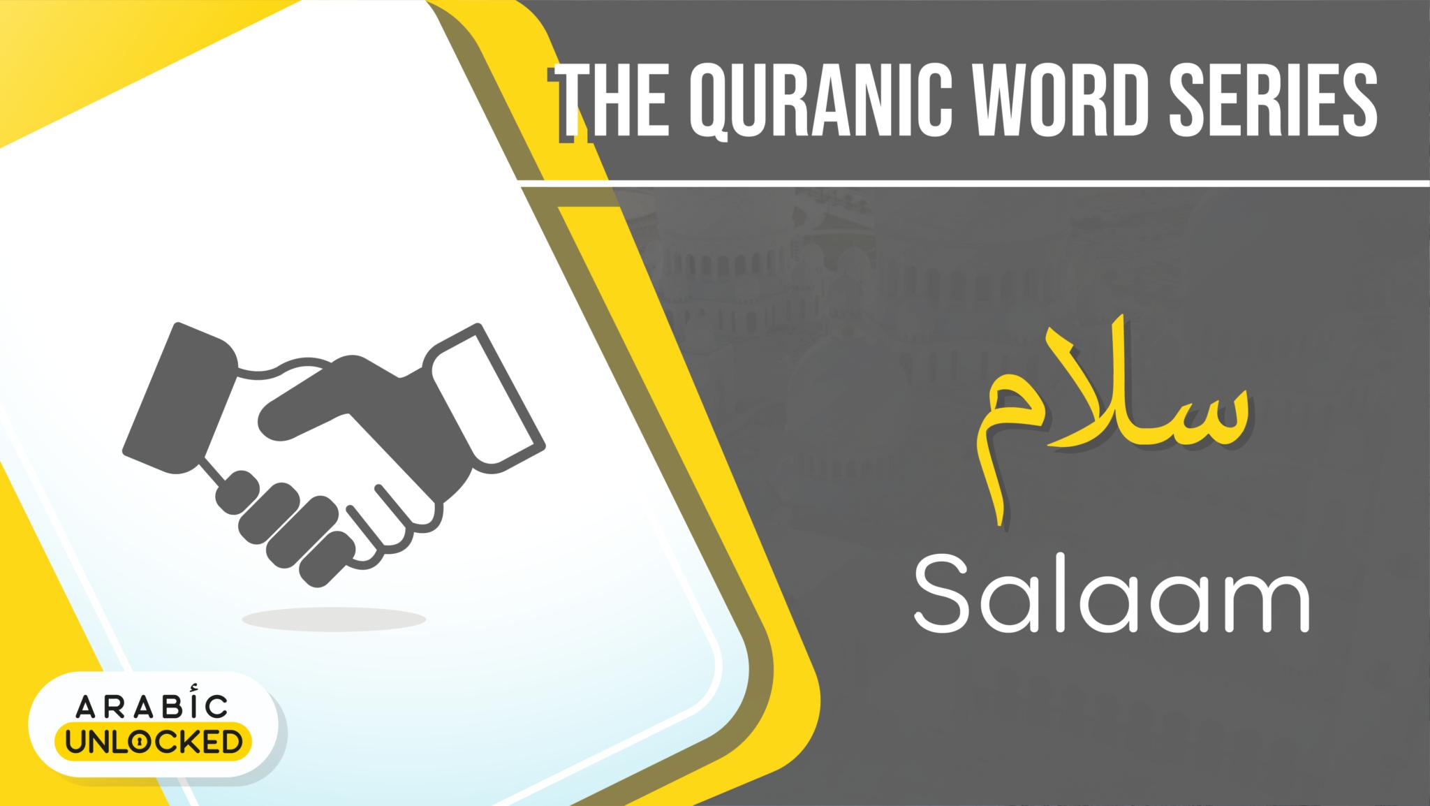 The Quranic Word Series: Salaam